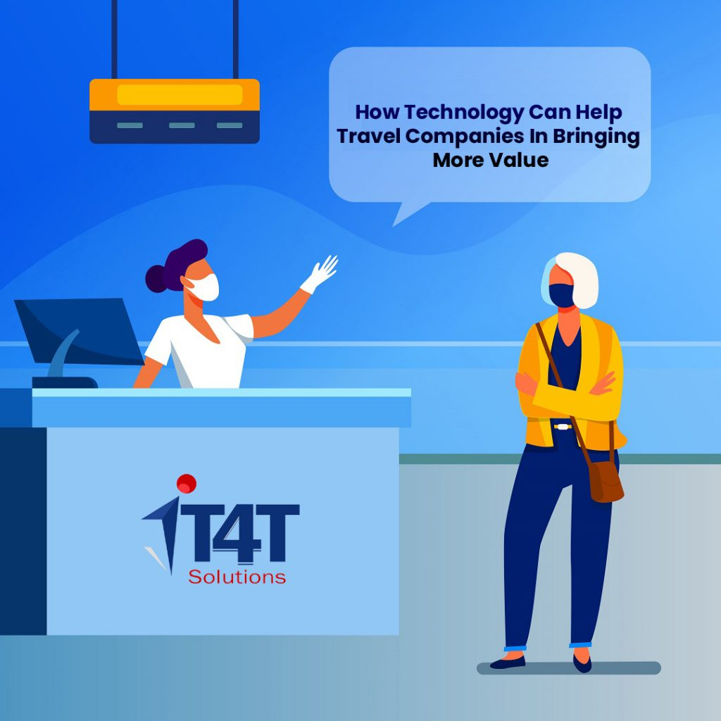 How Technology Can Help Travel Companies In Bringing More Value